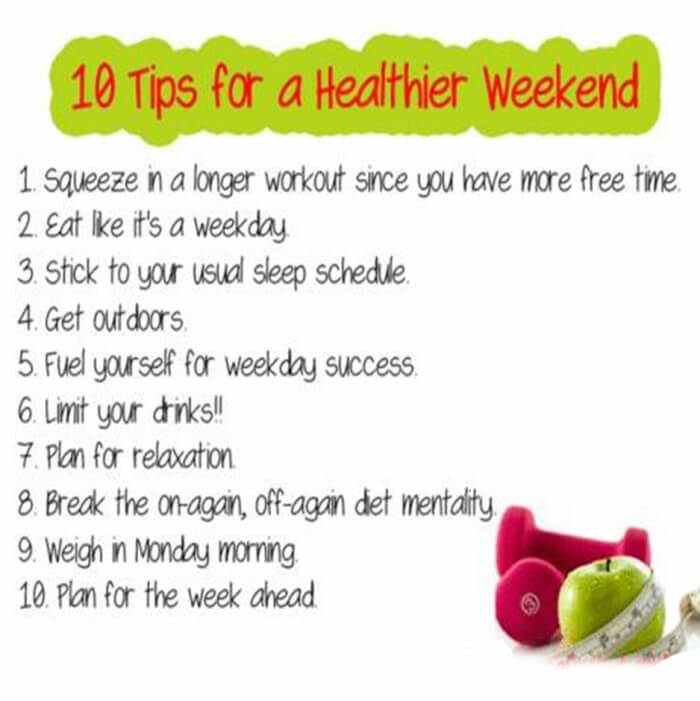 10 Tips For A Healthier Weekend - Health Fitness Eat Food Plan